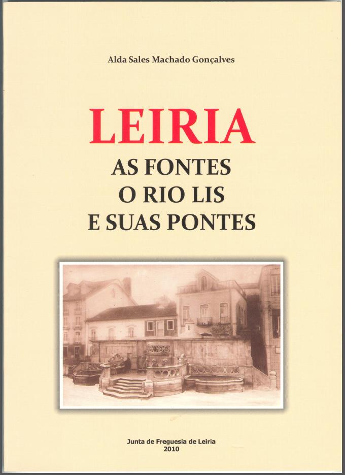 Leiria - As Fontes, O Rio Lis e as suas Pontes